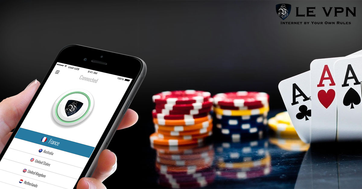 Using Le VPN for Poker and Gambling
