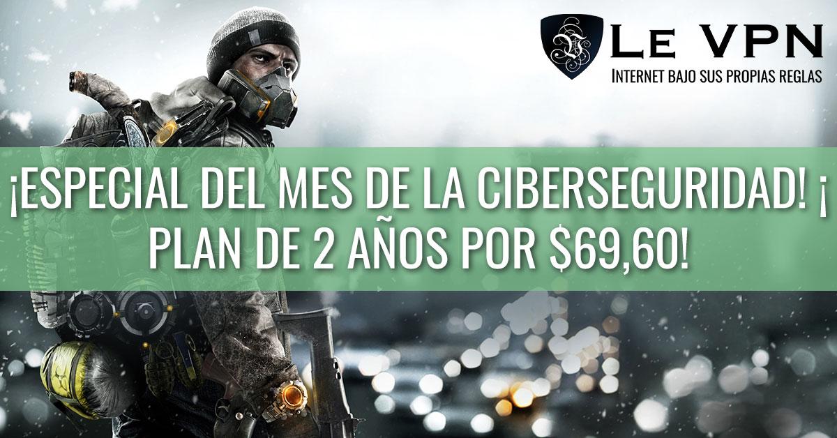 Oferta Especial Del Mes Nacional De La Seguridad Cibernética: ¡2 Años De Le VPN Por $69,60!