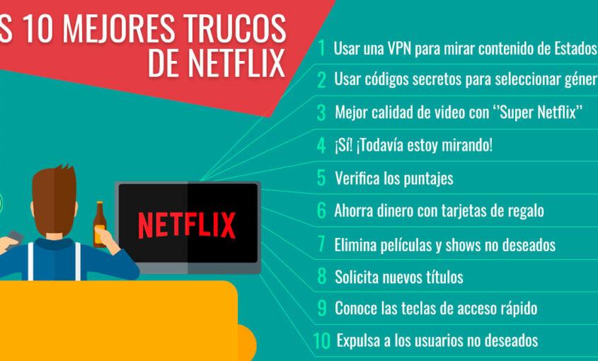 Los 10 mejores trucos de Netflix que cambiarán tu vida.   Le VPN