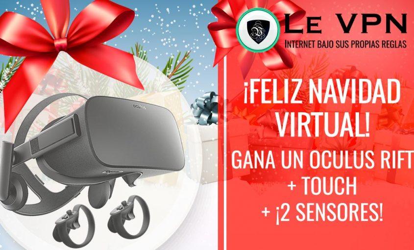 ¡Feliz Navidad Virtual! ¡1 Pack Oculus Rift en el Sorteo de VPN!. | Le VPN