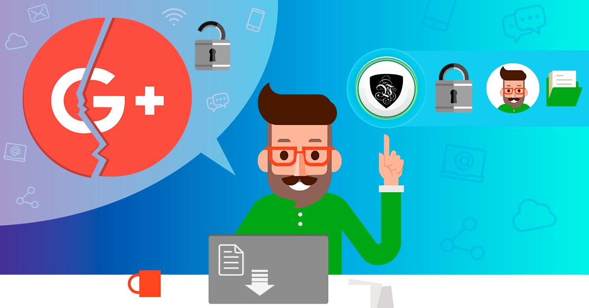 ¿Por qué cierra Google+ y Cómo Protegerte de las Consecuencias?