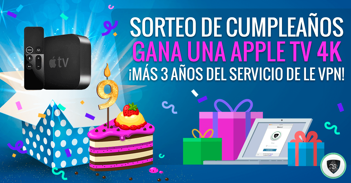 Sorteo Le VPN por su 9° Cumpleaños: ¡Gana una Apple TV 4K, más 3 años Gratis del Servicio de Le VPN!