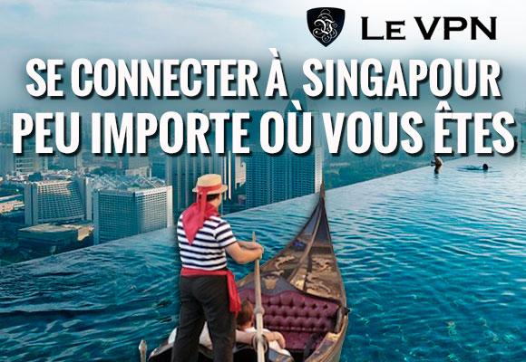 Le VPN Singapour | VPN Singapore