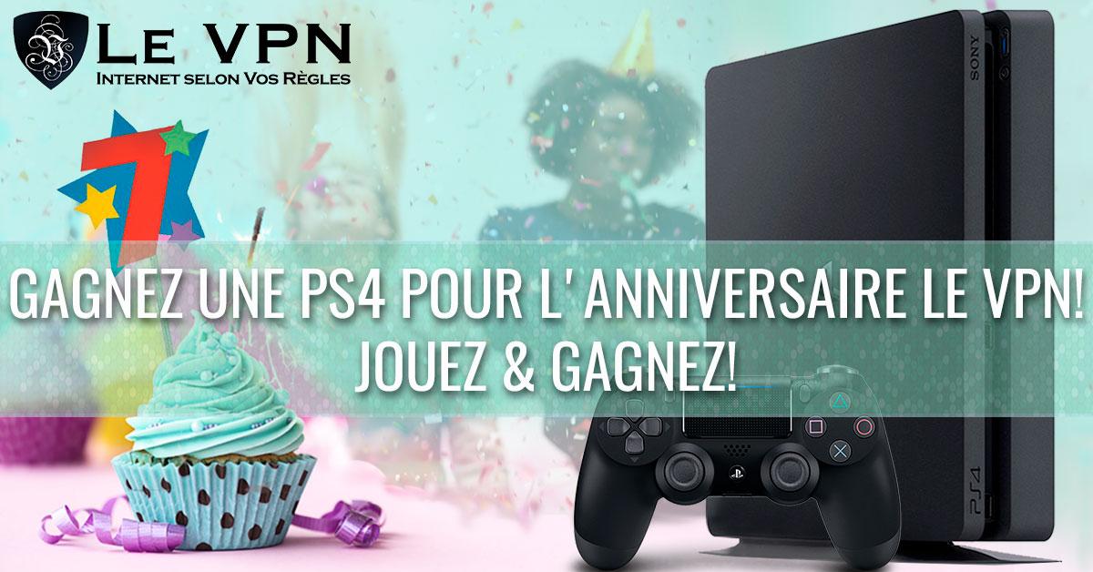 Le VPN fête son 7ème anniversaire avec un jeu-concours: votre chance de pouvoir gagner une PS4!