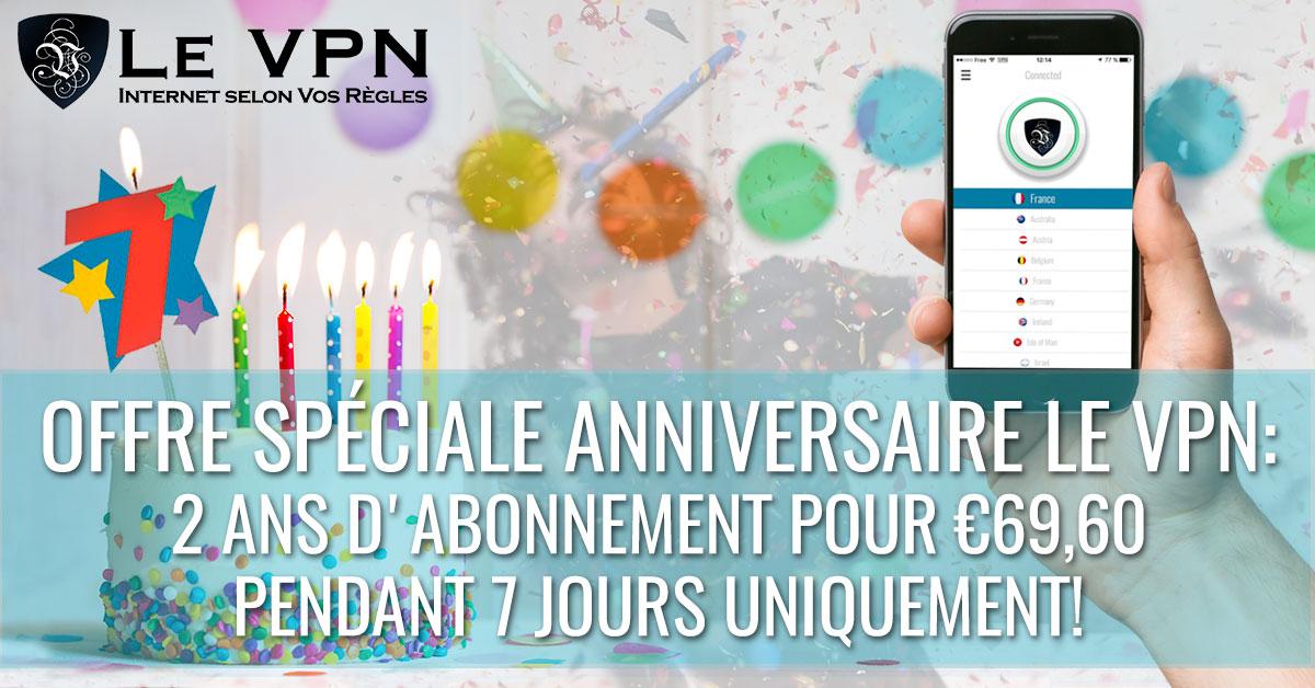7 années de Le VPN = 7 jours de l'Offre Spécial Anniversaire pour vous!