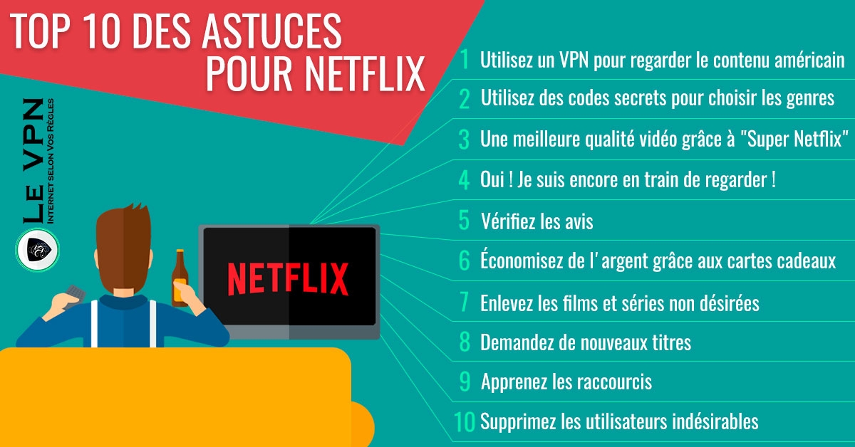 Les 10 Meilleures Astuces pour Netflix qui Vont Changer Votre Vie