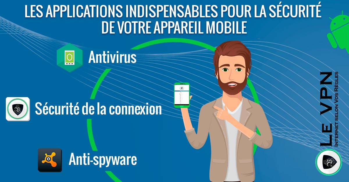 Meilleure Application de Sécurité Mobile : Les meilleures applications Android en 2018. | Le VPN