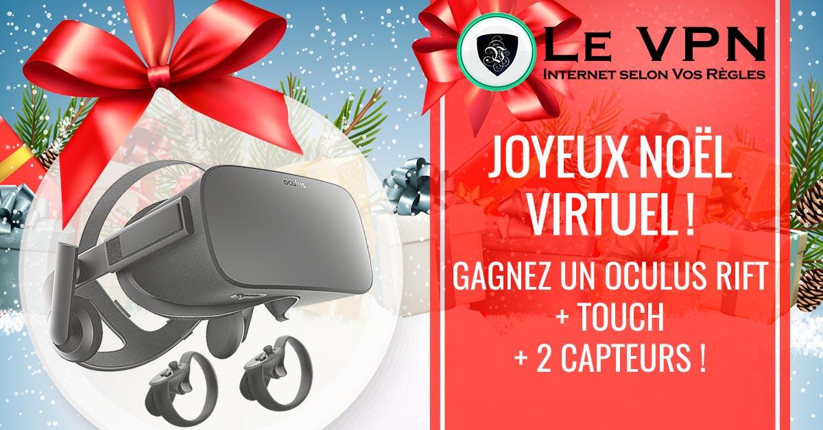 Concours Le VPN: Gagner un Oculus Rift + Touch + 2 capteurs pour Noël
