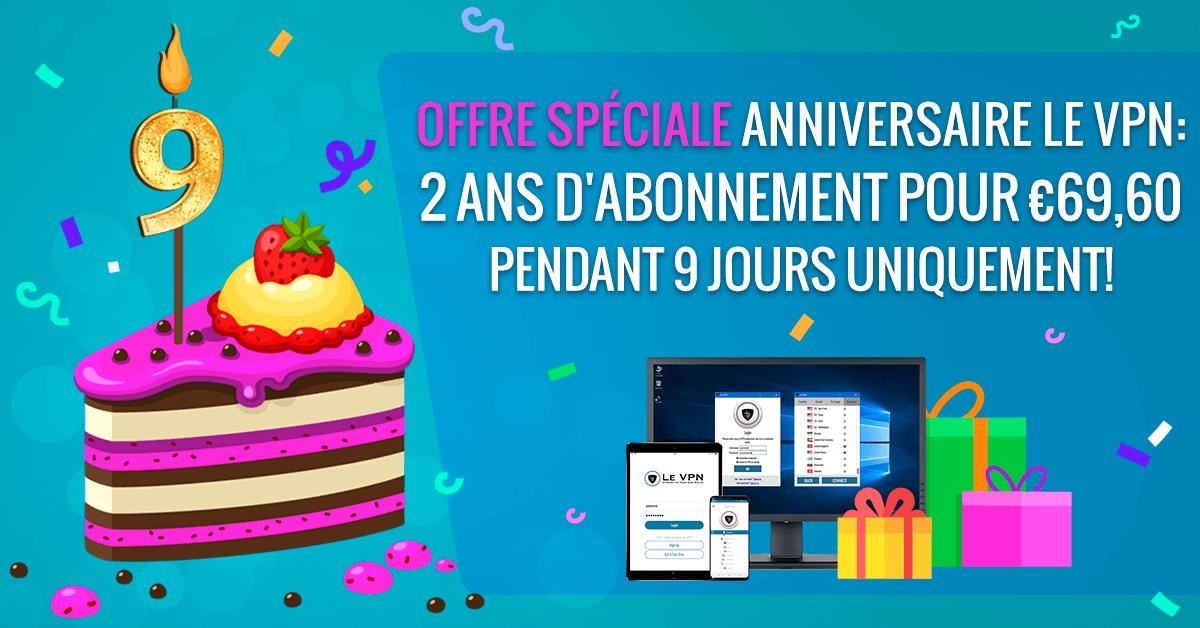 Le VPN promo anniversaire | VPN gratuit