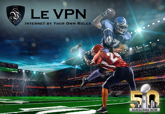 Get 15% Off Le VPN Plan This Weekend for Super Bowl 50