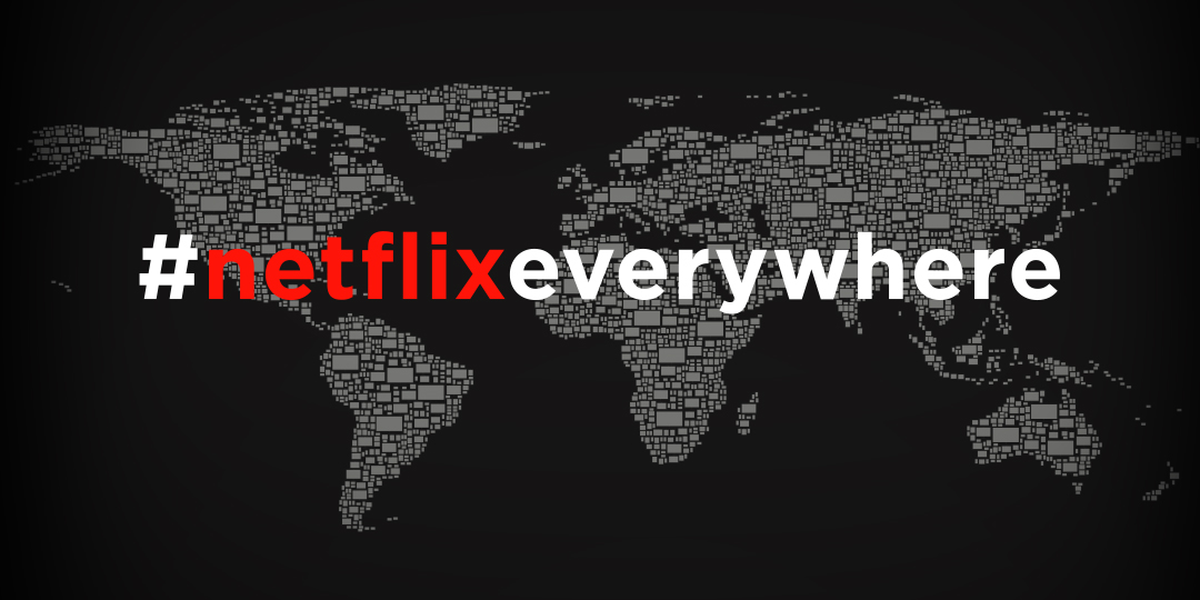 Netflix everywhere | Netflix blocking VPNs | VPN for Netflix | Watch Netflix internationally