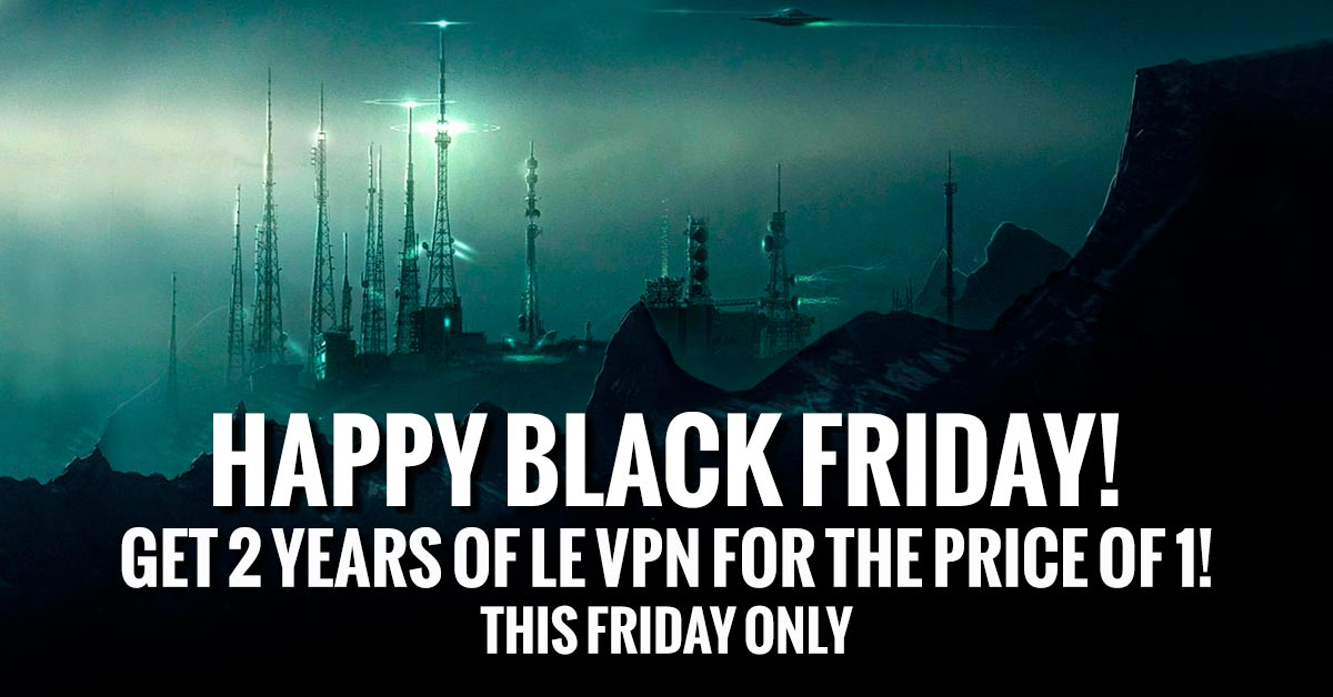 Black Friday Special Offer: 2 Years for the Price of 1! Le VPN