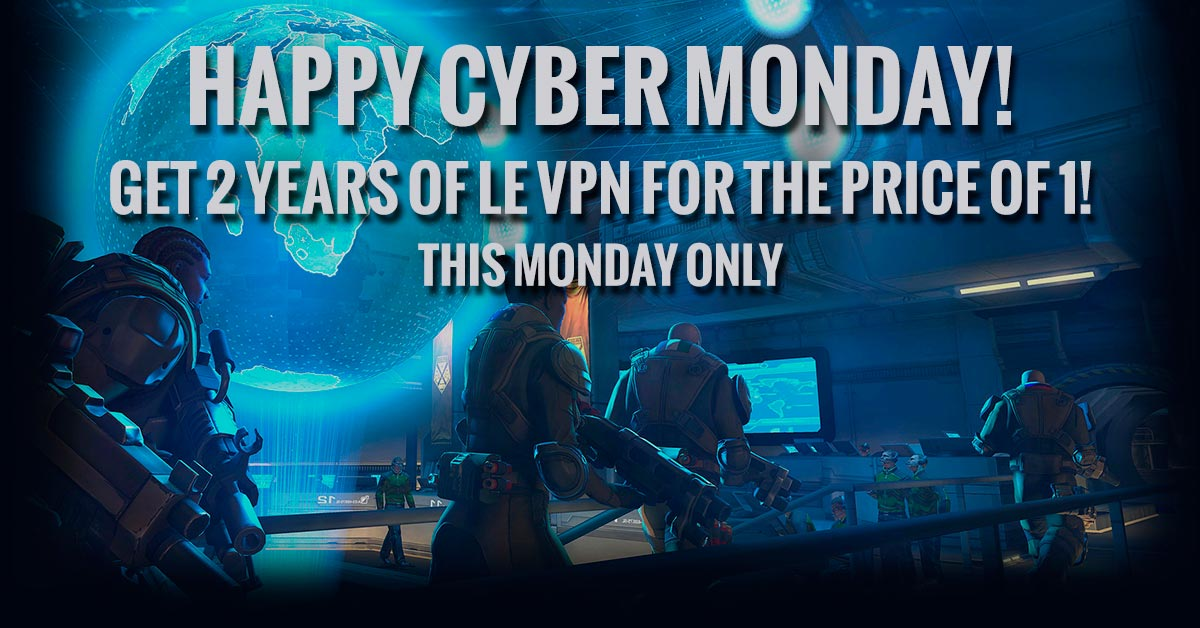 Cyber Monday Special: 2 Years for the Price of 1! | Le VPN