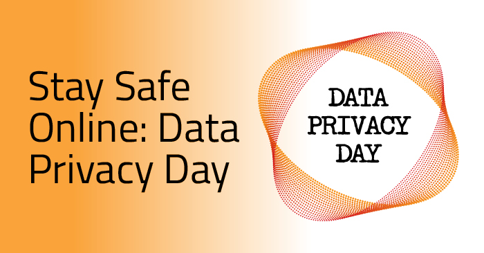 Data Privacy Day: Stay safe online!