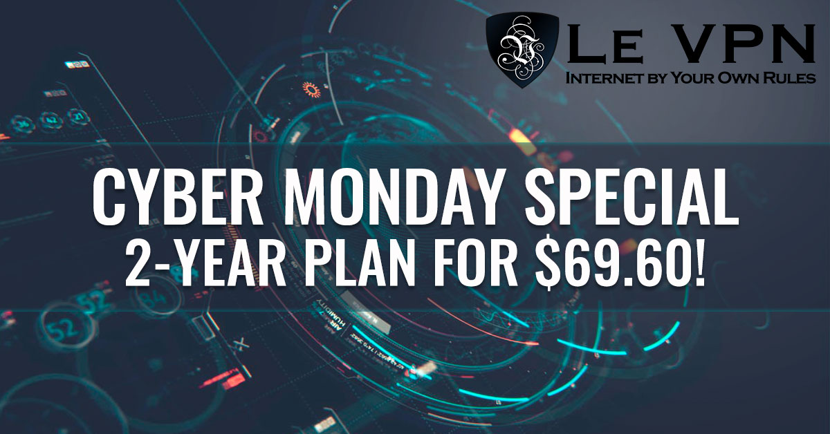 Le VPN Cyber Monday Special: What Is Cyber Security And Why We Celebrate Cyber Monday