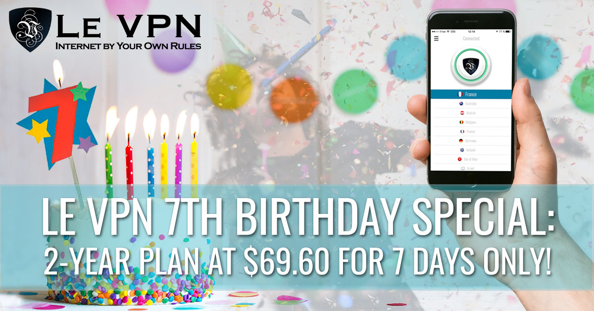 Le VPN Birthday Special: 2-year plan for only $69.60 or only $2.90/month!