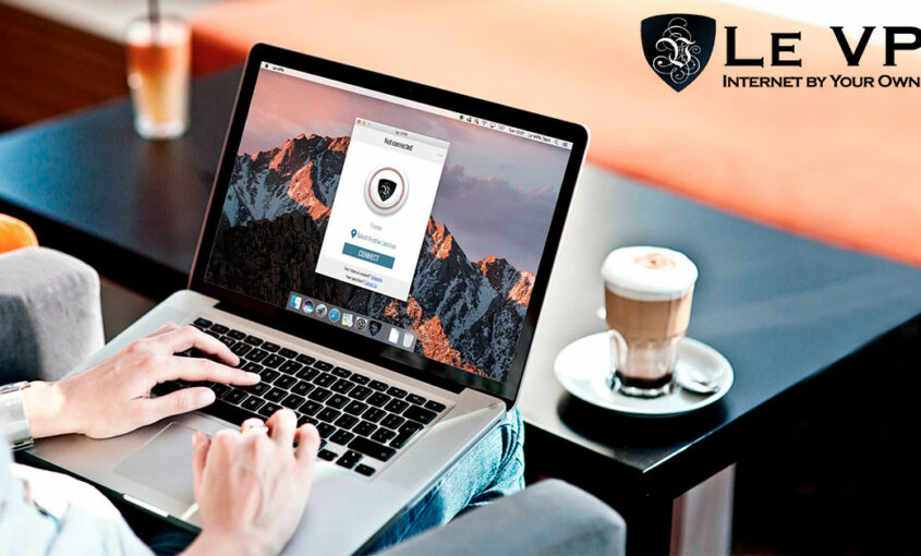 Pick Le VPN over best free VPN for mac for 100% online security. | Le VPN