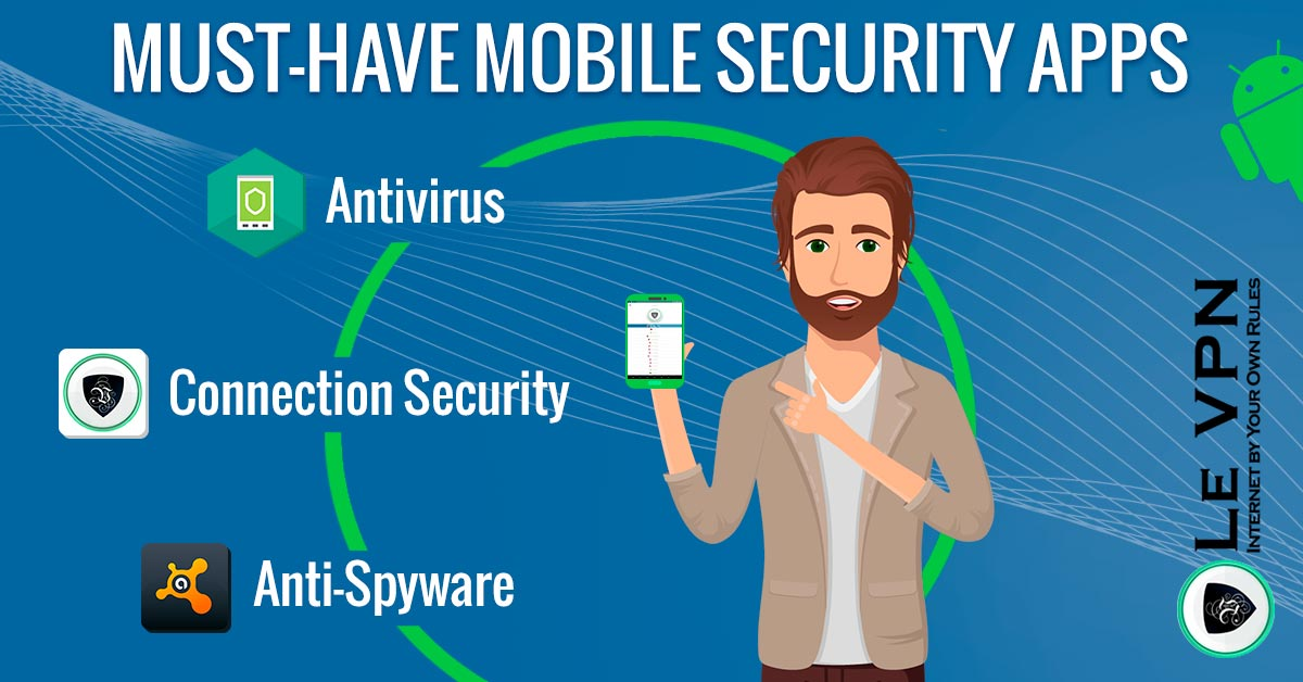 Best Mobile Security App Top List 2018 For Android Le Vpn