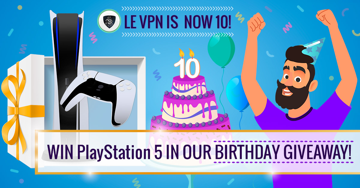 Participate in Le VPN Giveaway for our 10th Birthday from November 10 to 20, 2020, and win PlayStation 5! | Le VPN giveaway | free VPN giveaway